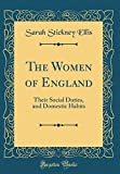 img - for The Women of England: Their Social Duties, and Domestic Habits (Classic Reprint) book / textbook / text book