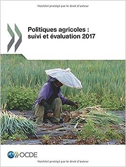 Book Politiques agricoles : suivi et évaluation 2017: Edition 2017: Volume 2017