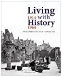 Living with History, 1914-1964, , 9058678415