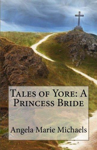 Download Tales of Yore: A Princess Bride (The Catholic Kingdom Series) (Volume 4) pdf epub