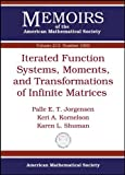 img - for Iterated Function Systems, Moments, and Transformations of Infinite Matrices (Memoirs of the American Mathematical Society) by Palle E. T. Jorgensen (2011-08-29) book / textbook / text book
