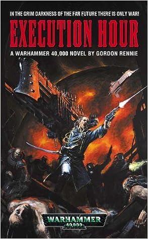 Execution Hour (A battlefield gothic novel) by Gordon Rennie (19-Jul-2001)