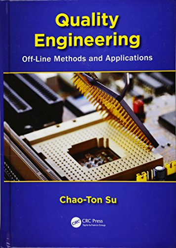 Quality Engineering: Off-Line Methods and Applications