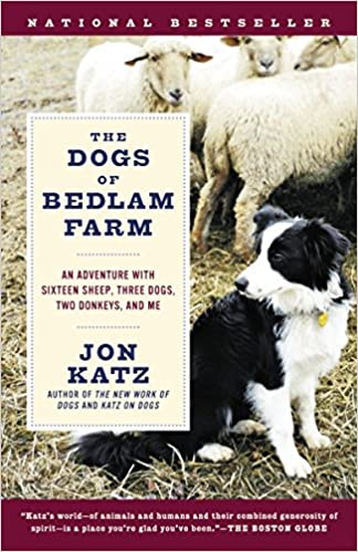 The Dogs of Bedlam Farm: An Adventure with Sixteen Sheep