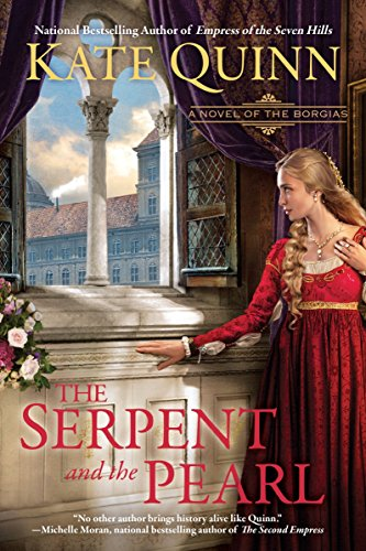Book cover from The Serpent and the Pearl (A Novel of the Borgias) by Kate Quinn
