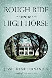 Rough Ride on a High Horse, Jessie Irene Fernandes, 1450276814