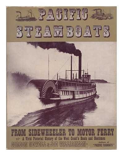 Pacific steamboats / by Gordon Newell ; photographs from the Joe Williamson Marine collection, Newell, Gordon R.