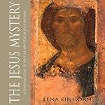 The Jesus Mystery: Astonishing Clues to the True Identities of Jesus and Paul | Lena Einhorn