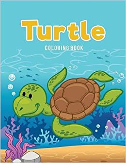 Turtle Coloring Book: Coloring Pages for Kids: 9781635895247 ...