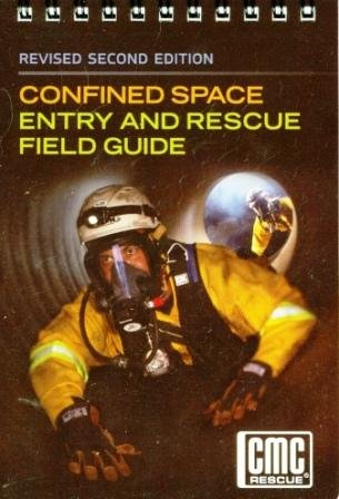 Confined Space Entry Rescue - Confined Space Entry and Rescue Field Guide