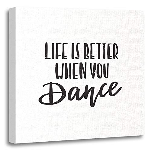 Emvency Painting Canvas Print Artwork Decorative Print Motivational and Inspirational Quote Life is Better When You Dance Calligraphic Wooden Frame 12x12 inches Wall Art for Home Decor by Emvency