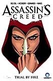 Assassin's Creed Volume 1: Trial by Fire (A D.D. Warren and Flora Dane Novel)