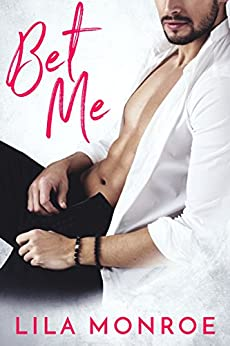 Bet Me (Lucky in Love Book 2) by [Monroe, Lila]