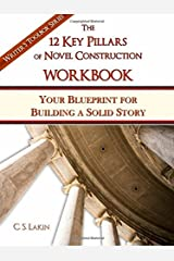 The 12 Key Pillars of Novel Construction Workbook: Your Blueprint for Building a Solid Story (The Writer's Toolbox Series) Paperback