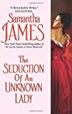 The Seduction of an Unknown Lady, Samantha James, 0060896493