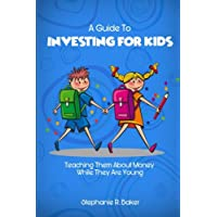 A Guide To Investing For Kids: Teaching Them About Money While They Are Young