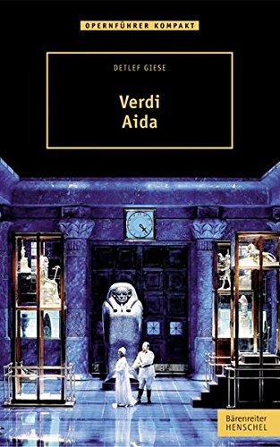 Verdi - Aida (Opernführer kompakt) Broschiert – 15. März 2012 Detlef Giese Henschel Verlag 3894879033 Musikalien