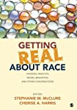 Getting Real about Race 1st Edition