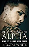 img - for Dethroning the Alpha (King of Alphas Book 3) book / textbook / text book