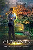 Elements: An Eco-Fairy Tale (The Biodome Chronicles series Book 2)