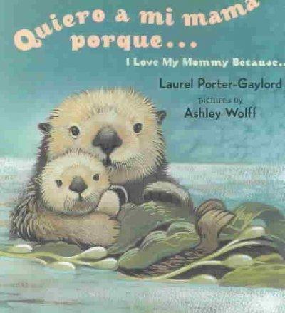 Quiero a Mi Mamma Porque/I Love My Mommy Because
