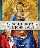 Praying the Rosary with St. John Paul II