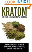 #10: Kratom: The Truth About Mitragyna Speciosa: An Introductory Guide to Capsules, Powder, Extract, And The Full Effects (Ketum, Kratum, Kratom Capsules, Kratom Powder, Kratom Extract)
