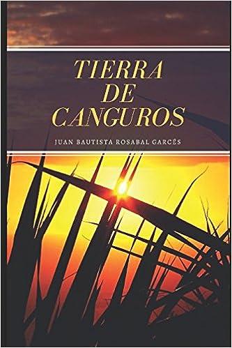 Tierra de canguros (Poesía): Amazon.es: Juan Rosabal, Javier De Jesús Toledano: Libros