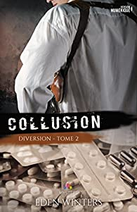 Diversion, tome 2 : Collusion par Eden Winters