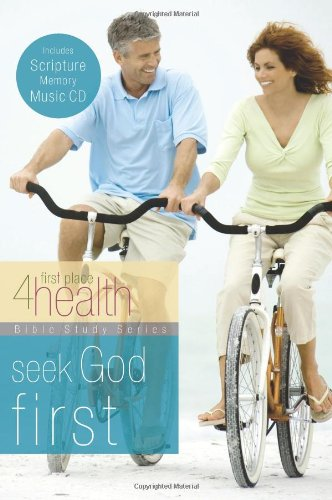 (Seek God First (First Place 4 Health Bible Study Series) )