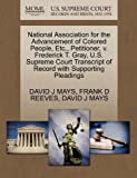 National Association for the Advancement of Colored People, etc. , Petitioner, V. Frederick T. Gray, U. S. Supreme Court Transcript of Record with Suppo, David J. Mays and Frank D. REEVES, 127046535X