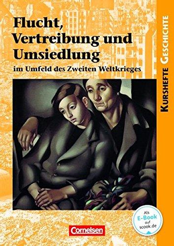 kurshefte-geschichte-flucht-vertreibung-und-umsiedlung-im-umfeld-des-zweiten-weltkrieges-schlerbuch