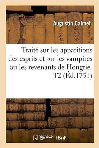 Book Traite Sur Les Apparitions Des Esprits Et Sur Les Vampires Ou Les Revenants de Hongrie. T2 (Philosophie)