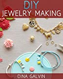 Jewelry Making Guide Book: Easy Instructions on How to Make DIY Jewelry – Jewelry Making For Beginners with Unique Jewelry Patterns for Beautiful Homemade Necklaces, Bracelets, Earrings Pendants