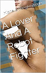 A Lover And A Robot Fighter