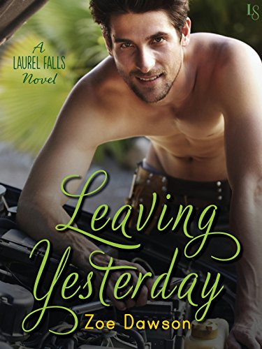 Leaving Yesterday: A Laurel Falls Novel by [Dawson, Zoe]