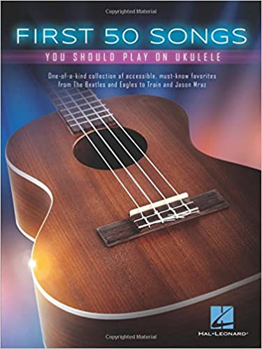Amazon First 50 Songs You Should Play On Ukulele 0888680080105