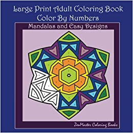 Large Print Color By Numbers Adult Coloring Book Mandalas And Easy