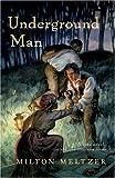 Underground Man, Milton Meltzer, 0152055185