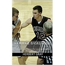 College Basketball: Principles and Practices for Learning About The World of Basketball
