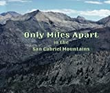 img - for Only Miles Apart in the San Gabriel Mountains book / textbook / text book
