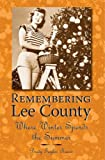 img - for Remembering Lee County: Where Winter Spends the Summer (American Chronicles) book / textbook / text book