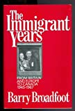 The Immigrant Years, Barry Broadfoot, 0888945191