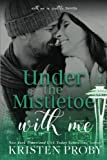 Under The Mistletoe With Me (With Me In Seattle)