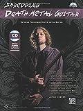 Shredding Death Metal Guitar: Extreme Technique Meets Metal Guitar (Book & CD)