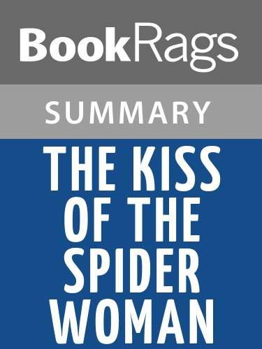 Summary & Study Guide The Kiss of the Spider Woman by Manuel Puig