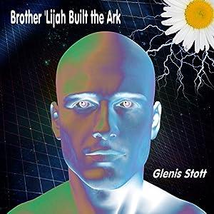 Brother 'Lijah Built the Ark Audiobook