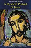 img - for A Mystical Portrait of Jesus: New Perspectives on John's Gospel book / textbook / text book