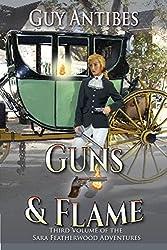 Guns & Flame: The Sara Featherwood Adventures ~ Volume Three