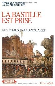 Bastille est prise (1789) par Guy Chaussinand-Nogaret